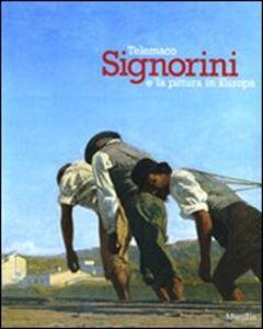 Libro Telemaco Signorini e la pittura in Europa. Catalogo della mostra (Padova, 19 settembre 2009-31 gennaio 2010). Ediz. illustrata