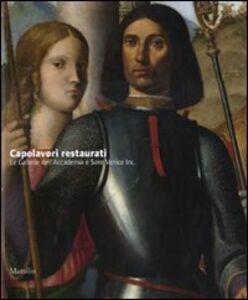 Libro Capolavori restaurati. Le Gallerie dell'Accademia e Save Venice Inc.. Ediz. illustrata