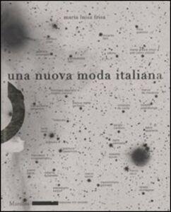 Foto Cover di Una nuova moda italiana, Libro di M. Luisa Frisa, edito da Marsilio