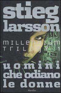 Libro Uomini che odiano le donne. Millennium trilogy. Vol. 1 Stieg Larsson