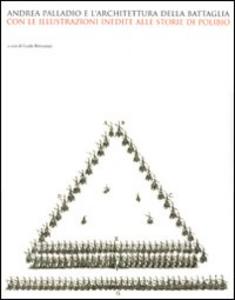 Libro Andrea Palladio e l'architettura della battaglia. Ediz. illustrata