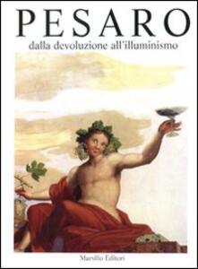 Pesaro. Dalla devoluzione all'Illuminismo. Vol. 2