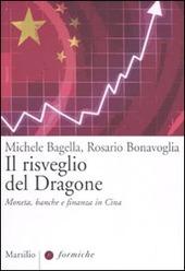 Il risveglio del dragone. Moneta, banche e finanza in Cina