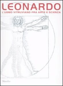 Foto Cover di Leonardo. L'uomo vitruviano fra arte e scienza. Catalogo della mostra (Venezia, 10 ottobre 2009-10 gennaio 2010). Con DVD, Libro di  edito da Marsilio
