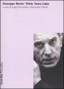 Libro Giuseppe Berto: thirty years later. Atti del Convegno internazionale (New york, 1° novembre 2008)