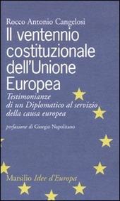 Il ventennio costituzionale dell'Unione Europea. Testimonianze di un diplomatico al servizio della causa europea