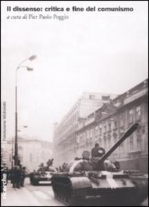 Libro Il dissenso: critica e fine del comunismo