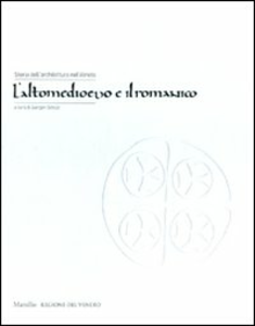 Libro Storia dell'architettura nel Veneto. L'altomedioevo e il romanico. Ediz. illustrata
