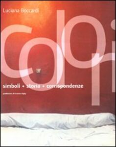 Foto Cover di Colori. Simboli, storia, corrispondenze, Libro di Luciana Boccardi, edito da Marsilio