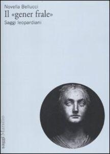 Foto Cover di Il «gener frale», Libro di Novella Bellucci, edito da Marsilio