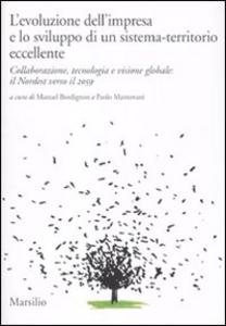 Libro L' evoluzione dell'impresa e lo sviluppo di un sistema-territorio eccellente. Collaborazione, tecnologia e visione globale: il Nordest verso il 2059
