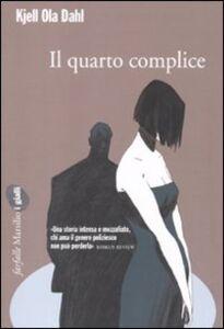 Libro Il quarto complice Kjell Ola Dahl