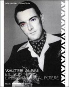 Foto Cover di Walter Albini e il suo tempo. L'immaginazione al potere, Libro di M. Luisa Frisa,Stefano Tonchia, edito da Marsilio