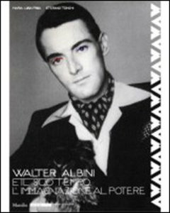 Libro Walter Albini e il suo tempo. L'immaginazione al potere. Ediz. illustrata Maria Luisa Frisa , Stefano Tonchia