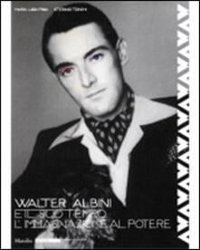 Amatigota.it Walter Albini e il suo tempo. L'immaginazione al potere. Ediz. illustrata Image
