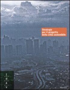 Foto Cover di Strategie per il progetto della città sostenibile, Libro di  edito da Marsilio