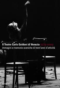 Libro Il teatro Carlo Goldoni di Venezia 1979-2009