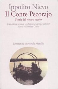 Il Conte Pecorajo. Storia del nostro secolo. Testo critico secondo l'edizione a stampa del 1857