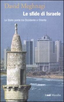 Birrafraitrulli.it Le sfide di Israele. Lo Stato ponte tra Occidente e Oriente Image