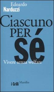 Libro Ciascuno per sé. Vivere senza welfare Edoardo Narduzzi
