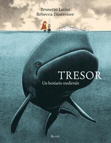 Tresor. Un bestiario medievale - Brunetto Latini,Rébecca Dautremer,Paolo Squillacioti,Plinio Torri - ebook
