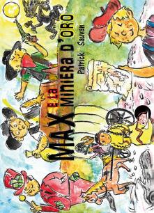 Festivalshakespeare.it Max e la miniera d'oro. Ediz. illustrata Image