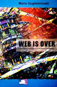 Web is over. Parabola ed esplosione di Ubuweb, l'antiprofilo - Guglielminetti Mario - wuz.it