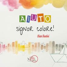 Festivalshakespeare.it Aiuto, signor Colore! Ediz. illustrata Image