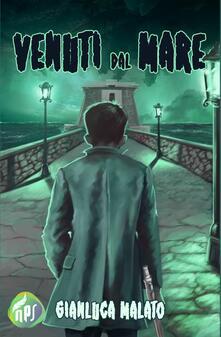 Venuti dal mare - Gianluca Malato - ebook