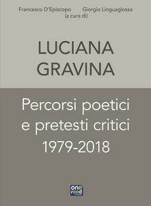 Percorsi poetici e pretesti critici 1979-2018 - Luciana Gravina - copertina