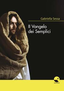 Libro Il vangelo dei semplici Gabriella Sessa