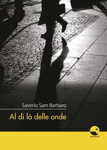 Al di là delle onde - Saverio Sam Barbaro - copertina