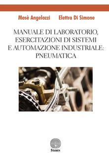 Atomicabionda-ilfilm.it Manuale di laboratorio, Esercitazione di sistemi e automazione industriale: pneumatica Image
