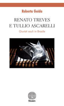 Renato Treves e Tullio Ascarelli. Giuristi esuli in Brasile - R. Guida - copertina