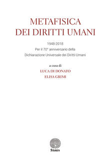 Metafisica dei diritti umani. 1948-2018. Per il 70° anniversario della Dichiarazione universale dei diritti umani - copertina