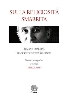 Sulla religiosità smarrita. Romano Guardini, modernità e post-modernità - copertina