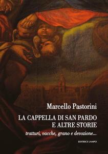 La cappella di san Pardo e altre storie. Tratturi, vacche, grano e devozione