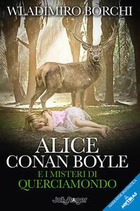 Alice Conan Boyle e i misteri di Querciamondo