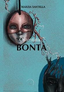 Ostentata bontà - Marzia Santella - copertina