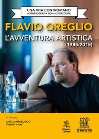 L' L' avventura artistica (1985-2015). Una vita contromano. Autobiografia non autorizzata. Con CD-Audio - Oreglio Flavio - wuz.it