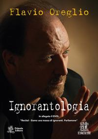 Ignorantologia. Con DVD video - Oreglio Flavio - wuz.it