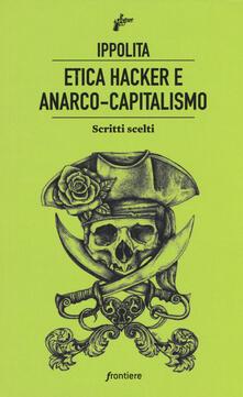 Mercatinidinataletorino.it Etica hacker e anarco capitalismo. Scritti scelti Image