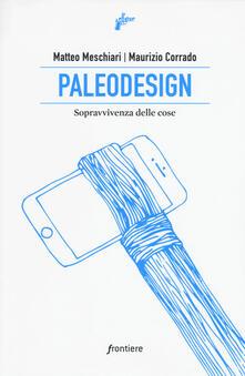Radiosenisenews.it Paleodesign. Sopravvivenza delle cose Image