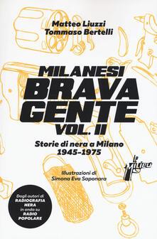 Premioquesti.it Milanesi brava gente. Storie di nera a Milano (1946-1975). Vol. 2 Image