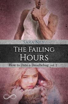 The failing hours. How to date a douchebag. Vol. 2.pdf