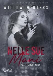 Nelle sue mani (His Hostage) - Willow Winters,Tails&Books - ebook