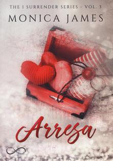 Arresa. The I surrender series. Vol. 3.pdf