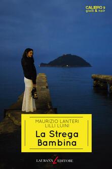 La strega bambina - Maurizio Lanteri,Lilli Luini - ebook
