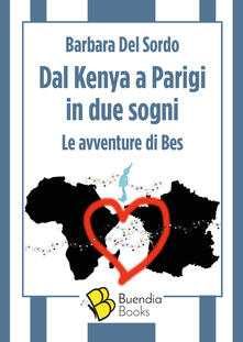 Listadelpopolo.it Dal Kenya a Parigi in due sogni. Le avventure di Bes Image