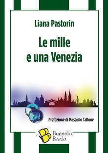 Le mille e una Venezia - Liana Pastorin - copertina